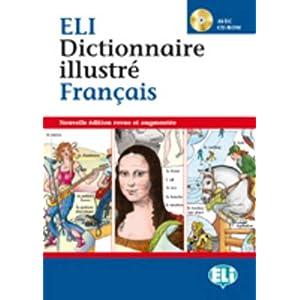 ELI dictionnaire Illustré français. Con CD-ROM