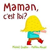 Maman, c'est toi ? / Michaël Escoffier   Escoffier, Michaël (1970-....). Auteur