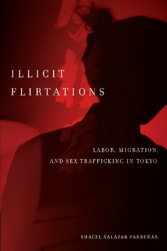 Illicit Flirtations: Labor, Migration, and Sex Trafficking in Tokyo (English Edition)