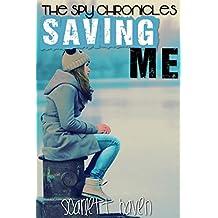 Saving Me (The Spy Chronicles Book 4) (English Edition)