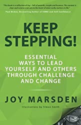 Keep Stepping!: Essential Ways to Lead Yourself and Others Through Challenge and Change: 1