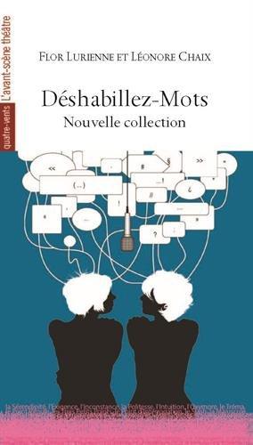 Déshabillez-mots : Nouvelle Collection. Suivi de Déshabillez-Mots Strip-Texte (extraits)