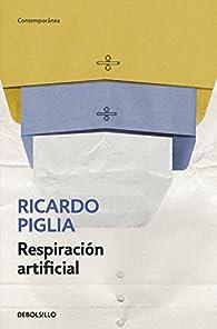 Respiración artificial par  Ricardo Piglia