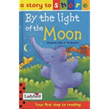 By the Light of the Moon (Story to Share) by Elizabeth Dale (2001-06-07)