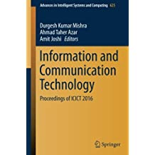 Information and Communication Technology: Proceedings of ICICT 2016 (Advances in Intelligent Systems and Computing, Band 625)