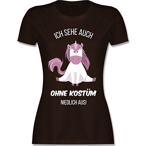 Einhörner - Ich Sehe auch ohne Kostüm niedlich aus Einhorn - M - Braun - L191 - Damen Tshirt und Frauen - Einhorn Kostüm Lustig