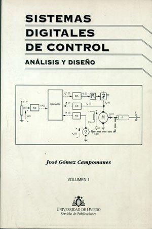 Sistemas digitales de control. Análisis y diseño. Vol II: 2 por José Gómez Campomanes