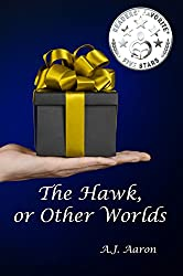 The Hawk, or Other Worlds