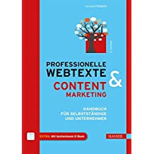 Professionelle Webtexte & Content Marketing: Handbuch für Selbstständige und Unternehmer