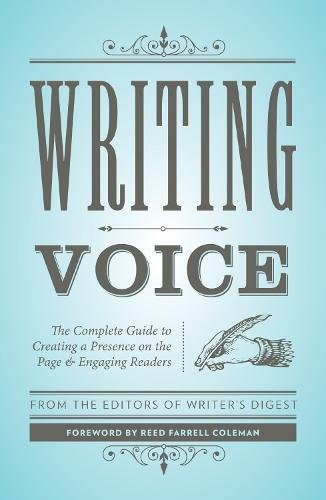 writing-voice-the-complete-guide-to-creating-a-presence-on-the-page-and-engaging-readers-creative-wr