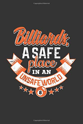 Billiards A Safe Place In An Unsafe World: A 120 Page College Ruled Blank Notebook -