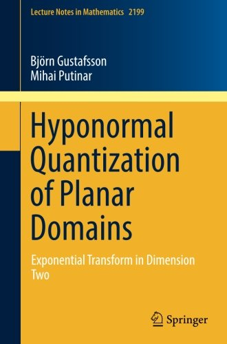 Momentum-hose (Hyponormal Quantization of Planar Domains: Exponential Transform in Dimension Two (Lecture Notes in Mathematics, Band 2199))