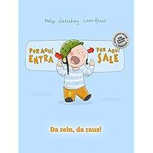 ¡Por aqui entra, Por aqui sale! Da rein, da raus!: Libro infantil ilustrado español-alemán (Edición bilingüe)