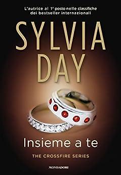 Insieme a te (Crossfire Vol. 5) di [Day, Sylvia]