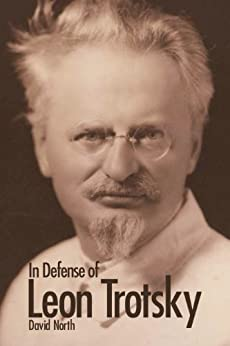 In Defense of Leon Trotsky (Second Edition) by [North, David]