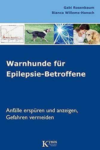 Das besondere Hundebuch: Warnhunde für Epilepsie-Betroffene: Anfälle erspüren und anzeigen, Gefahren vermeiden