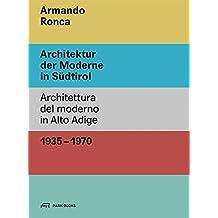 Armando Ronca: Architektur der Moderne in Südtirol 1935–1970