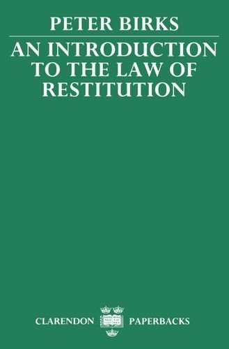 An Introduction to the Law of Restitution (Clarendon Paperbacks) Rev Sub edition by Birks, Peter (1989) Paperback