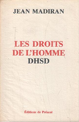 Les Droits de l'homme DHSD par Jean Madiran