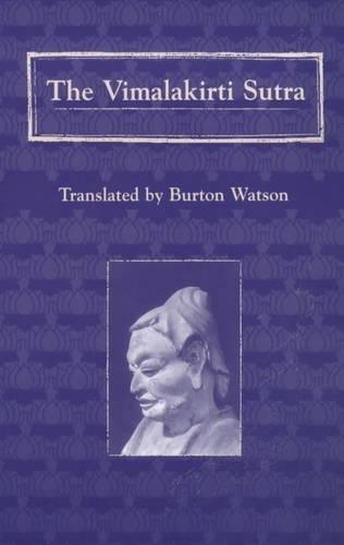 The Vimalakirti Sutra (Translations from the Asian Classics) por Burton Watson