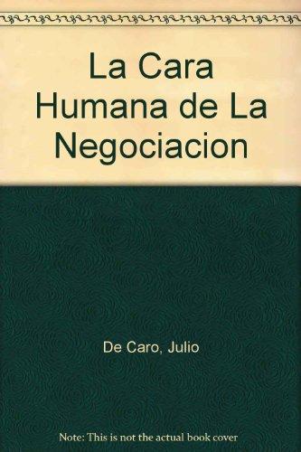 Cara humana de la negociacion por Julio De Caro