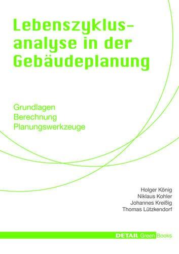 Lebenszyklusanalyse in der Gebäudeplanung (DETAIL Green Books)