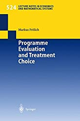 Programme Evaluation and Treatment Choice (Lecture Notes in Economics and Mathematical Systems)