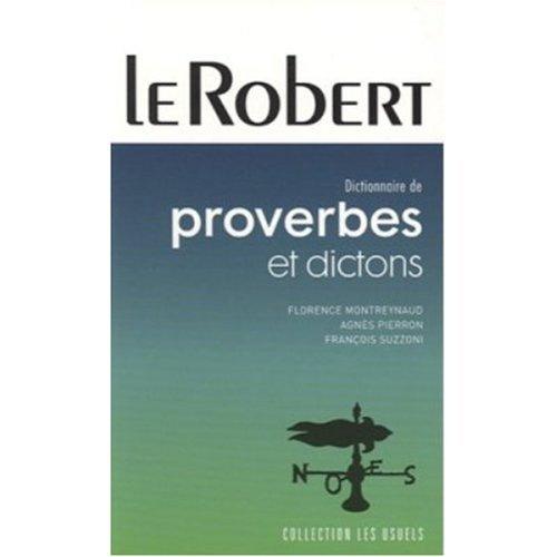 Dictionnaire Robert de Proverbes et Dictons par Florence Montreynaud