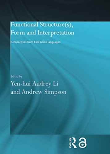 Functional Structure(s), Form and Interpretation: Perspectives from East Asian Languages (Routledge Studies in Asian Linguistics)