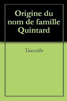 Origine du nom de famille Quintard (Oeuvres courtes) par [Youscribe]
