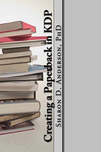 Creating a Paperback in KDP: Self Publishing on Amazon (English Edition) por Sharon Anderson