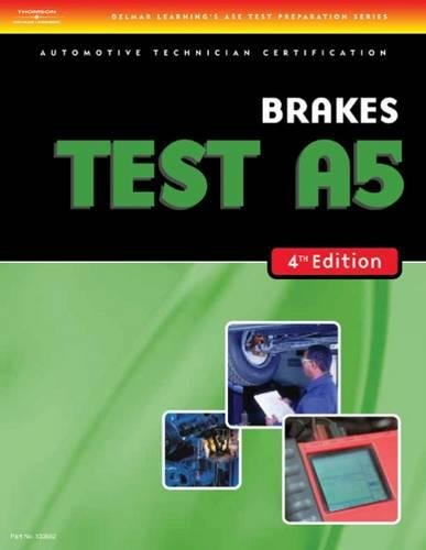 Brakes (Test A5) 4th Edition (Delmar Learning's ASE Test Prep Series): A5 Brakes (ASE Test Prep: Brakes Test A5)