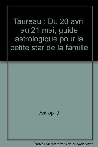 Taureau : Du 20 avril au 21 mai, guide astrologique pour la petite star de la famille