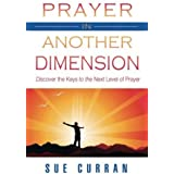 Prayer in Another Dimension by Sue Curran (2007-10-01)