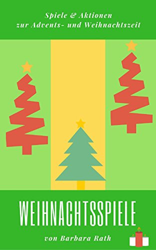 weihnachtsspiele spiele aktionen zur advents und weihnachtszeit fur eltern lehrer