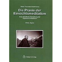 Die Praxis der Einsichtsmeditation: Eine detaillierte Darstellung der Vipassana-Meditation