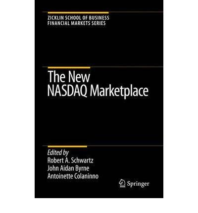 the-new-nasdaq-marketplace-author-robert-a-schwartz-jul-2007