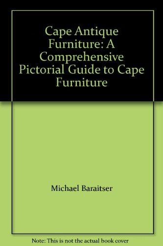 Cape Antique Furniture: A Comprehensive Pictorial Guide to Cape Furniture