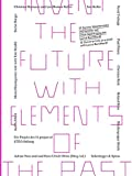 Invent the Future with Elements of the Past: 12 Z�rcher K�nstler auf einem Spaziergang mit Lucius Burckhardt