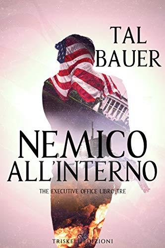 Nemico all'interno (The executive office Vol. 3)