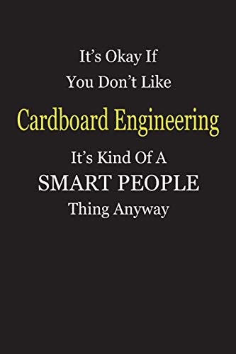 It\'s Okay If You Don\'t Like Cardboard Engineering It\'s Kind Of A Smart People Thing Anyway: Personal Medical Health Log Journal, Record Medical ... Daily Medications and all Health Activities