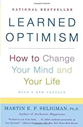 Learned Optimism: How to Change Your Mind and Your Life by Martin E. P. Seligman (2006) Paperback