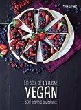 La bible de la cuisine Vegan. 500 recettes gourmandes