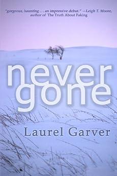 Never Gone by [Garver, Laurel]