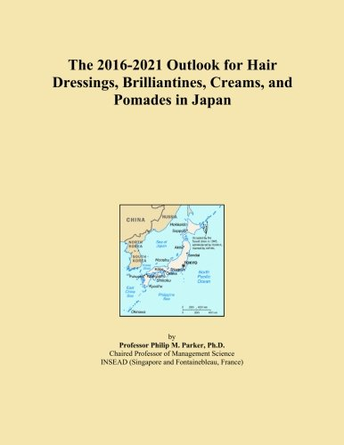 Brilliantine Pomade (The 2016-2021 Outlook for Hair Dressings, Brilliantines, Creams, and Pomades in Japan)