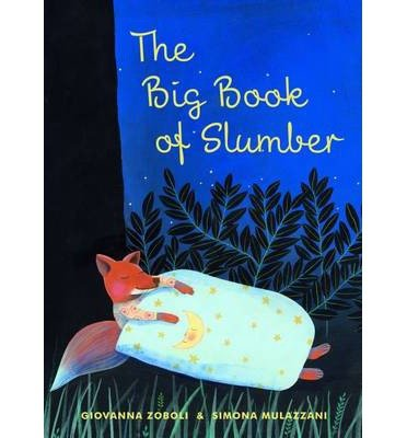 [(The Big Book of Slumber)] [ By (author) Giovanna Zoboli, Illustrated by Simona Mulazzani, Translated by Professor Antony Shugaar ] [May, 2014]