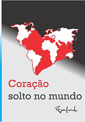 Coração Solto no Mundo (Portuguese Edition) por Rogerlando Cavalcante