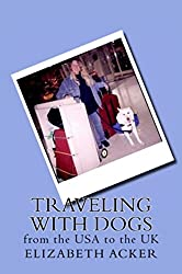 Traveling with Dogs: From the U.S.A to the U.K.