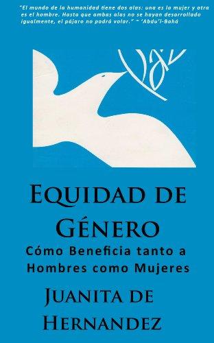 Equidad de Género: Cómo Beneficia tanto a Hombres como Mujeres por Juanita Hernandez