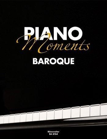 Piano Moments Baroque mit Bleistift -- die beliebtesten Melodien aus der Barockzeit u.a. mit JAUCHZET, FROHLOCKET (Weihnachtsoratorium von Bach) und FEUERWERKSMUSIK (Händel) in gut spielbaren, mittelschweren Arrangements für Klavier von Christoph Ullrich und Andreas Skipis (Noten/sheet music)